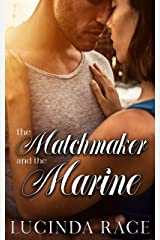 The Matchmaker and The Marine: A Second Chance Small-Town Romance Kindle Edition