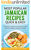 Most Popular Jamaican Recipes Quick and Easy: A Jamaican Cookbook of 26 Fantastic Recipes That Are Essential To Jamaican Cooking