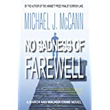 No Sadness of Farewell: A March and Walker Crime Novel (The March and Walker Crime Novel Series Book 4)