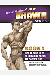 Stuart McRobert's New Brawn Series - Book #1 Kindle Edition