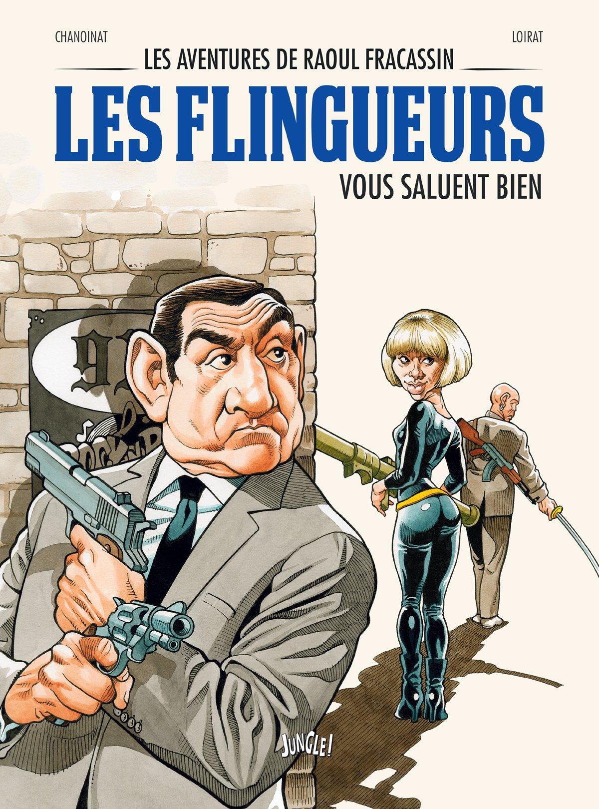 Les aventures de Raoul Fracassin, Tome 2 : Les flingueurs Album – 25 novembre 2015 Philippe Chanoinat Loirat JUNGLE EDITIONS 2822212457