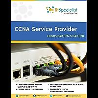 CCNA Service Provider Exam: 640-875 & 640-878 -  Complete Guide (English Edition)