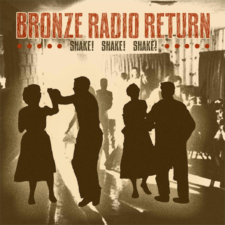 Vinilo : Bronze Radio Return - Shake, Shake, Shake (LP Vinyl)