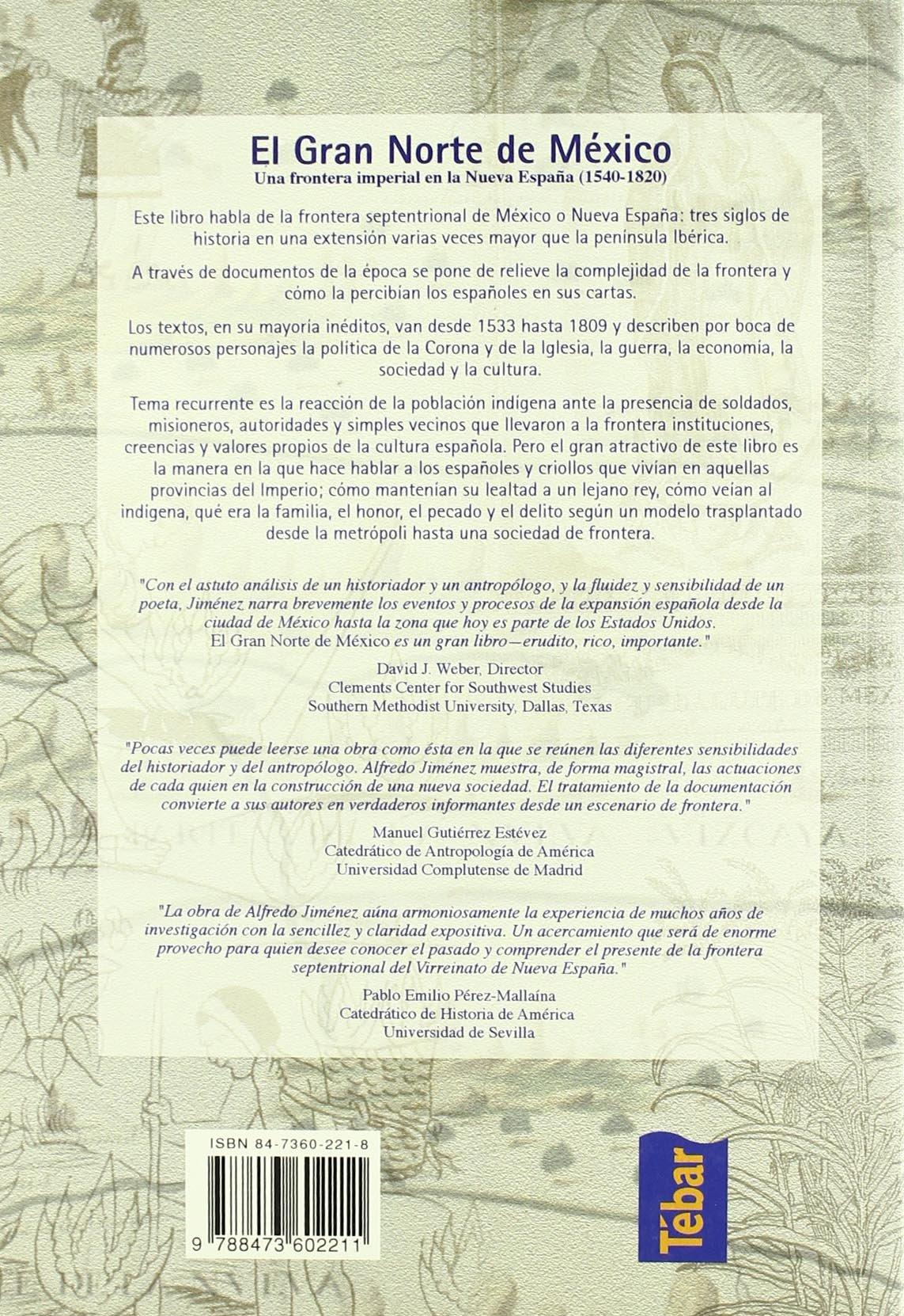 El gran norte de México: Frontera imperial en la Nueva España 1540-1820: Amazon.es: Jiménez, Alfredo: Libros