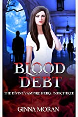 Blood Debt (The Divine Vampire Heirs Book 3) Kindle Edition