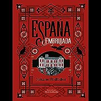 España embrujada: Un recorrido terrorífico por misterios, leyendas y secretos ocultos