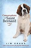Conversations with Saint Bernard: A Novel