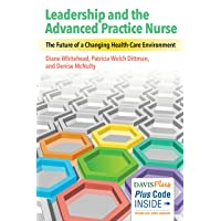 Leadership and the Advanced Practice Nurse: The Future of a Changing Healthcare Environment