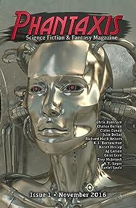 Phantaxis: Science Fiction & Fantasy Magazine November 2016
