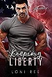 Keeping Liberty (American Heroes Book 2)