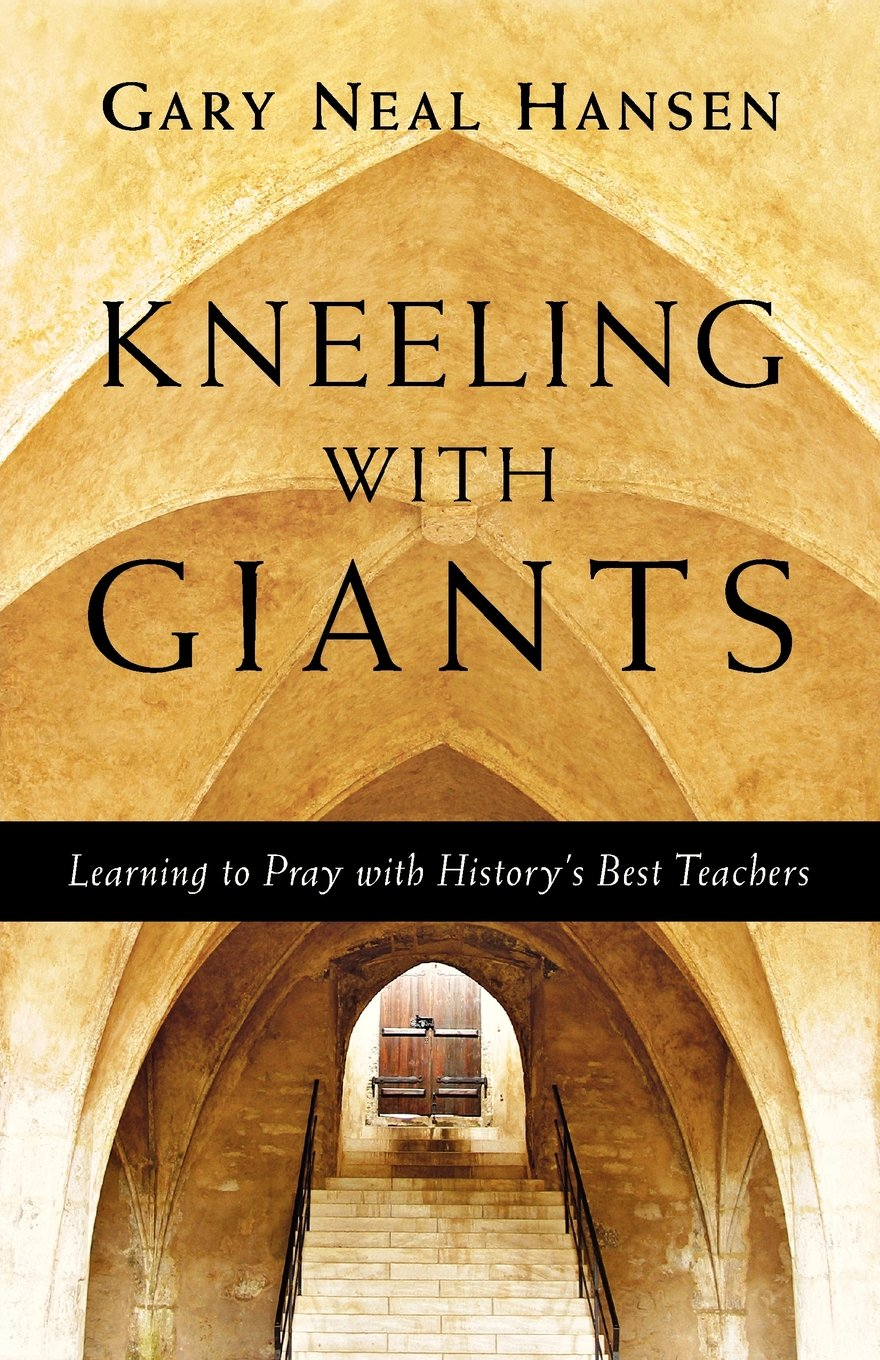 Kneeling with Giants: Learning to Pray with History's Best
