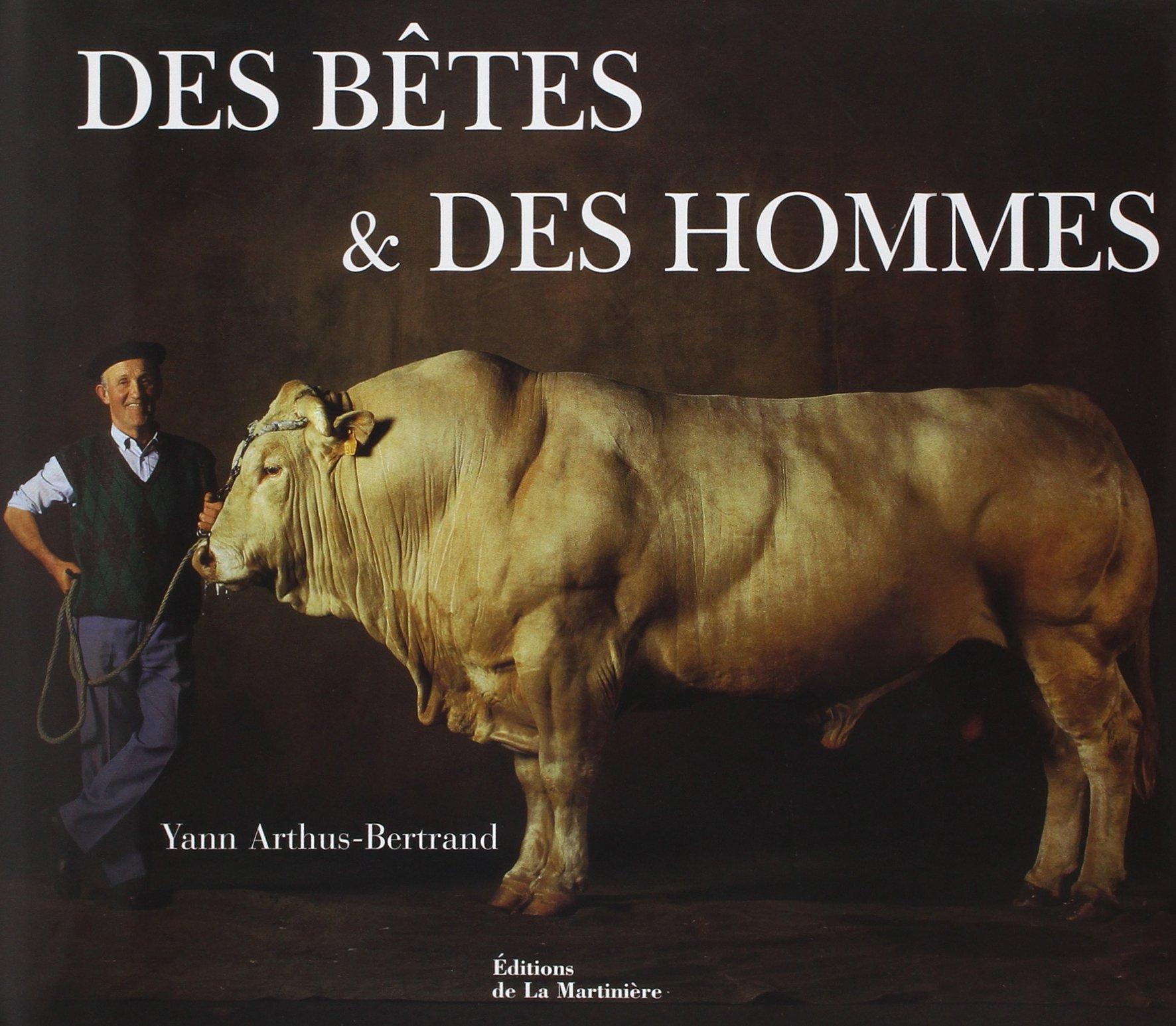 fd839563594b Amazon.fr - Des bêtes et des hommes - Yann Arthus-bertrand - Livres