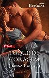 Toque de Coragem: Harlequin Históricos - ed.154