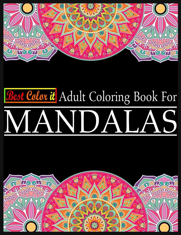 - Amazon.com: Best Color It Adult Coloring Book For Mandalas: A