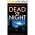 DEAD OF NIGHT an absolutely addictive crime thriller with a huge twist (Detective Temple Mystery Book 2)