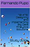 70-475: Designing and Implementing Big Data Analytics Solutions: Study Guide