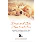 Dogs and Cats Have Souls Too: Incredible True Stories of Pets Who Heal, Protect and Communicate (English Edition)