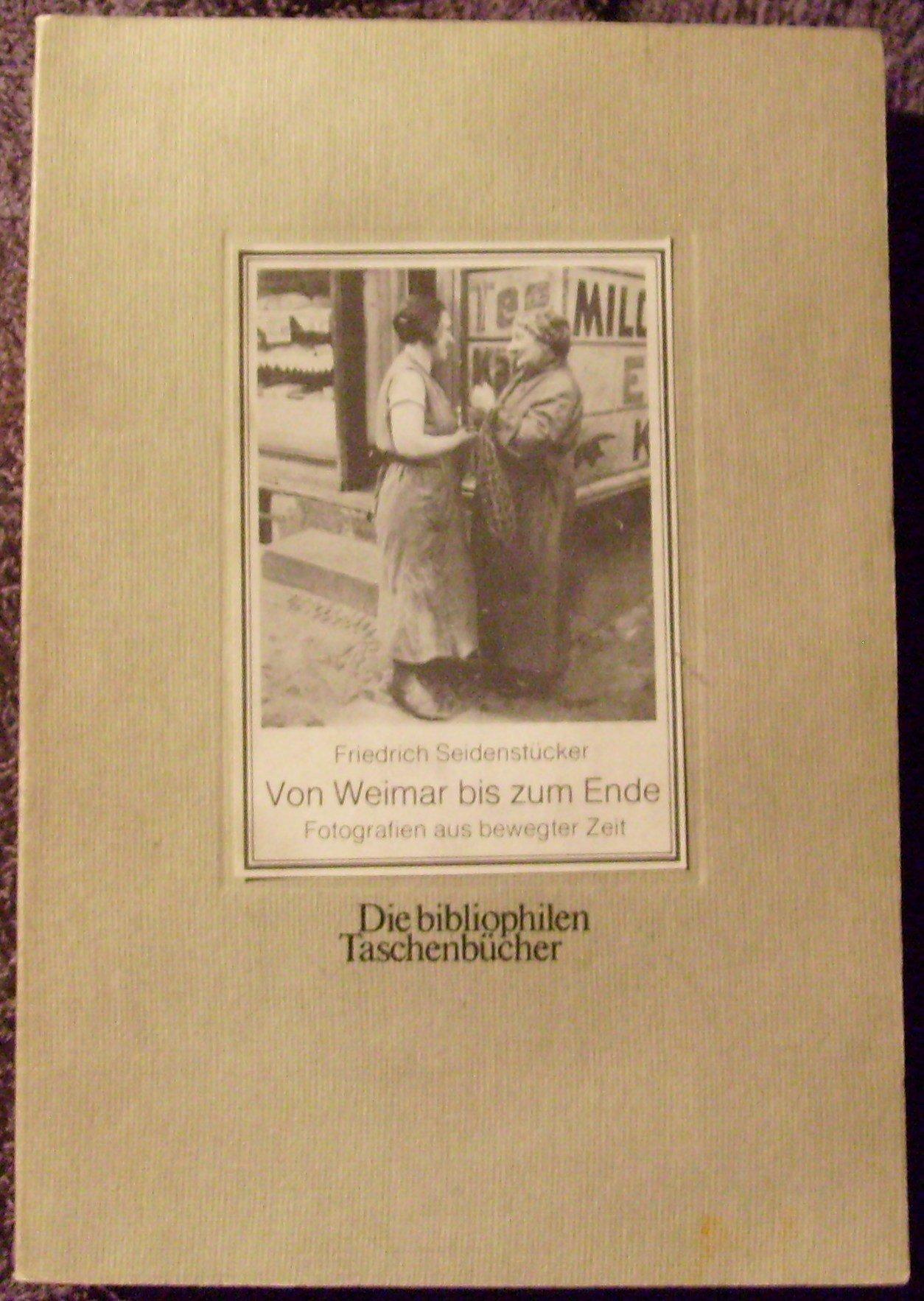 Von Weimar bis zum Ende. Fotografien aus bewegter Zeit.