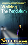 Walking The Pendulum: Psychological Thrillers Driven By Heart & Soul