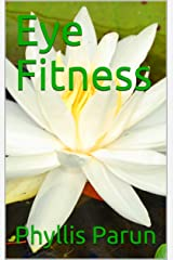 Eye Fitness (Radiant Health Primer Book 8) Kindle Edition