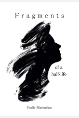 Fragments of a Half-Life: An Anthology of Personal Writings Kindle Edition