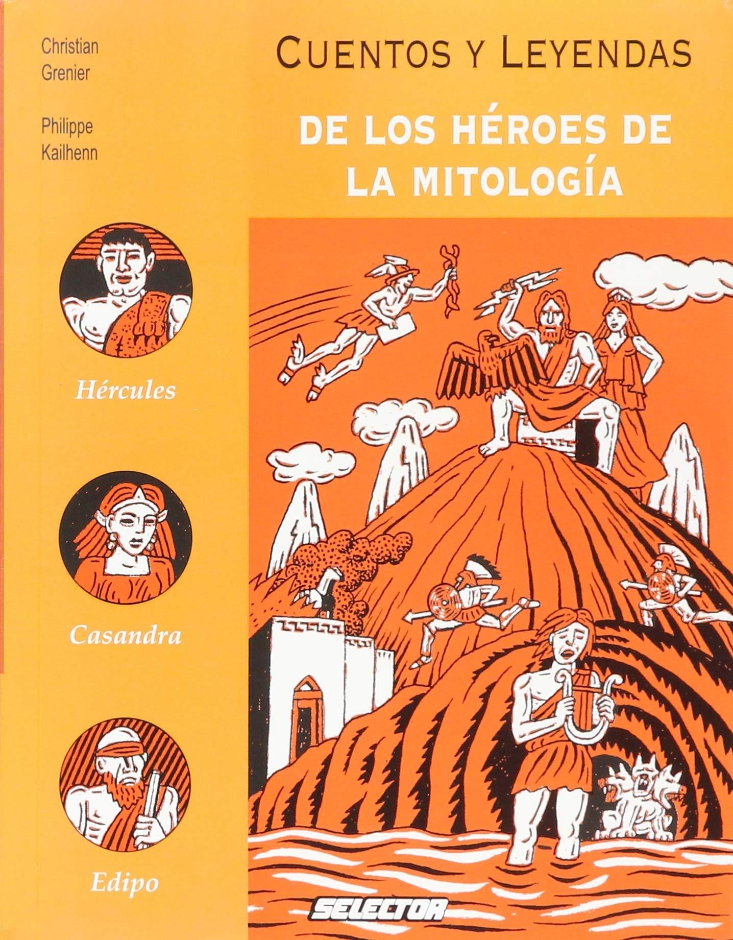 Cuentos y leyendas de los heroes de la mitologia/ Tales and Legends of Mythology Heros Memorias Del Mundo/ Memories of the World: Amazon.es: Grenier, Christian, Kailhenn, Philippe: Libros