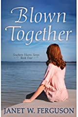 Blown Together (Southern Hearts Series Book 4) Kindle Edition