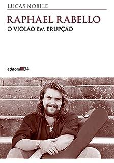 Raphael Rabello o Violao em Erupcao (Em Portugues do Brasil)