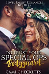 Do Trust Your Special Ops Bodyguard (Jewel Family Romance Book 2) Kindle Edition