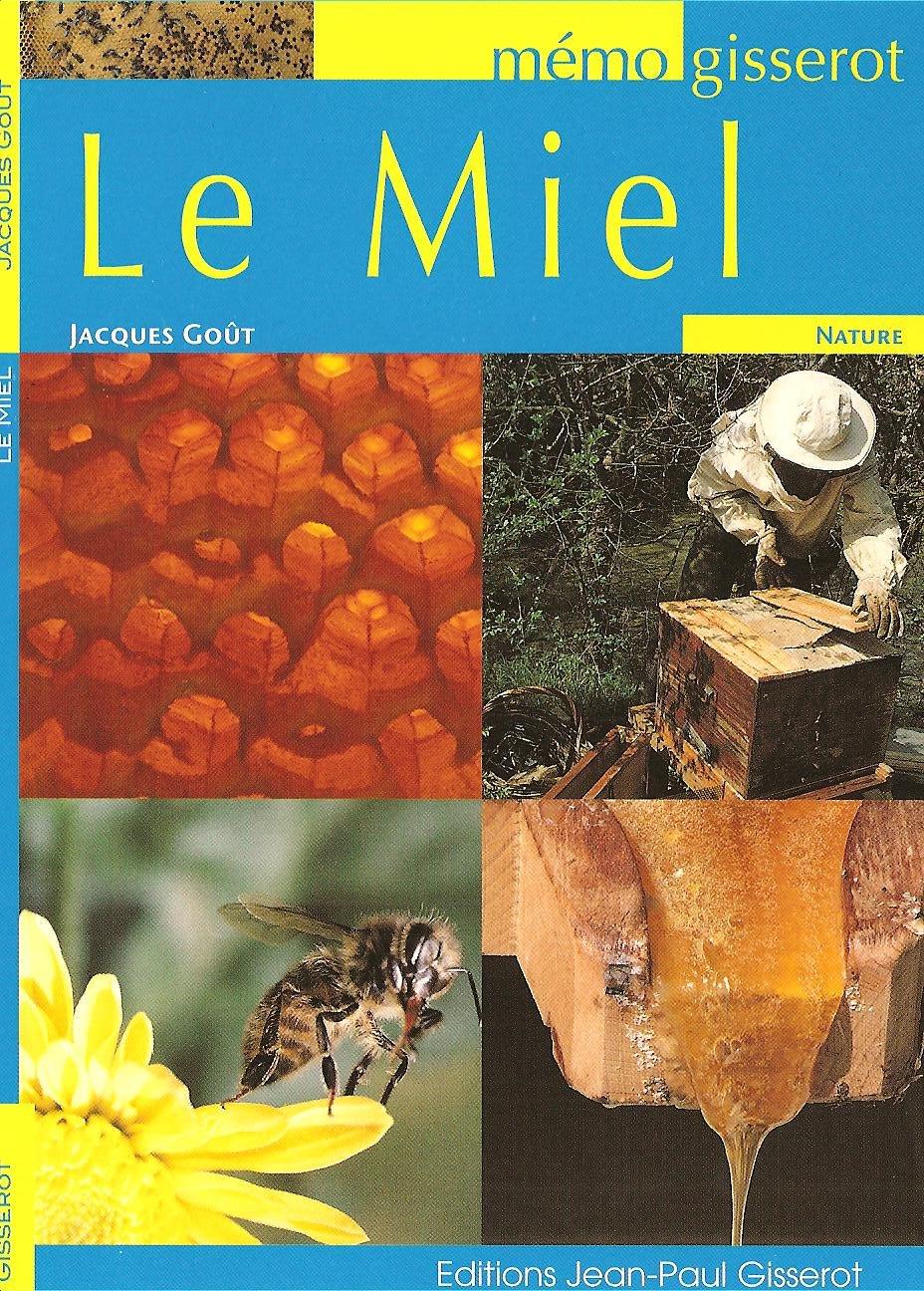Le Miel - Memo Broché – 27 mars 2009 Gout Jacques Gisserot 2755800895 TL2755800895