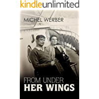 From Under Her Wings: My Life as Louise's Hidden War Child