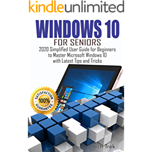 WINDOWS 10 For Seniors: 2020 Simplified User Guide for Beginners to Master Microsoft Windows 10 with Latest Tips and…