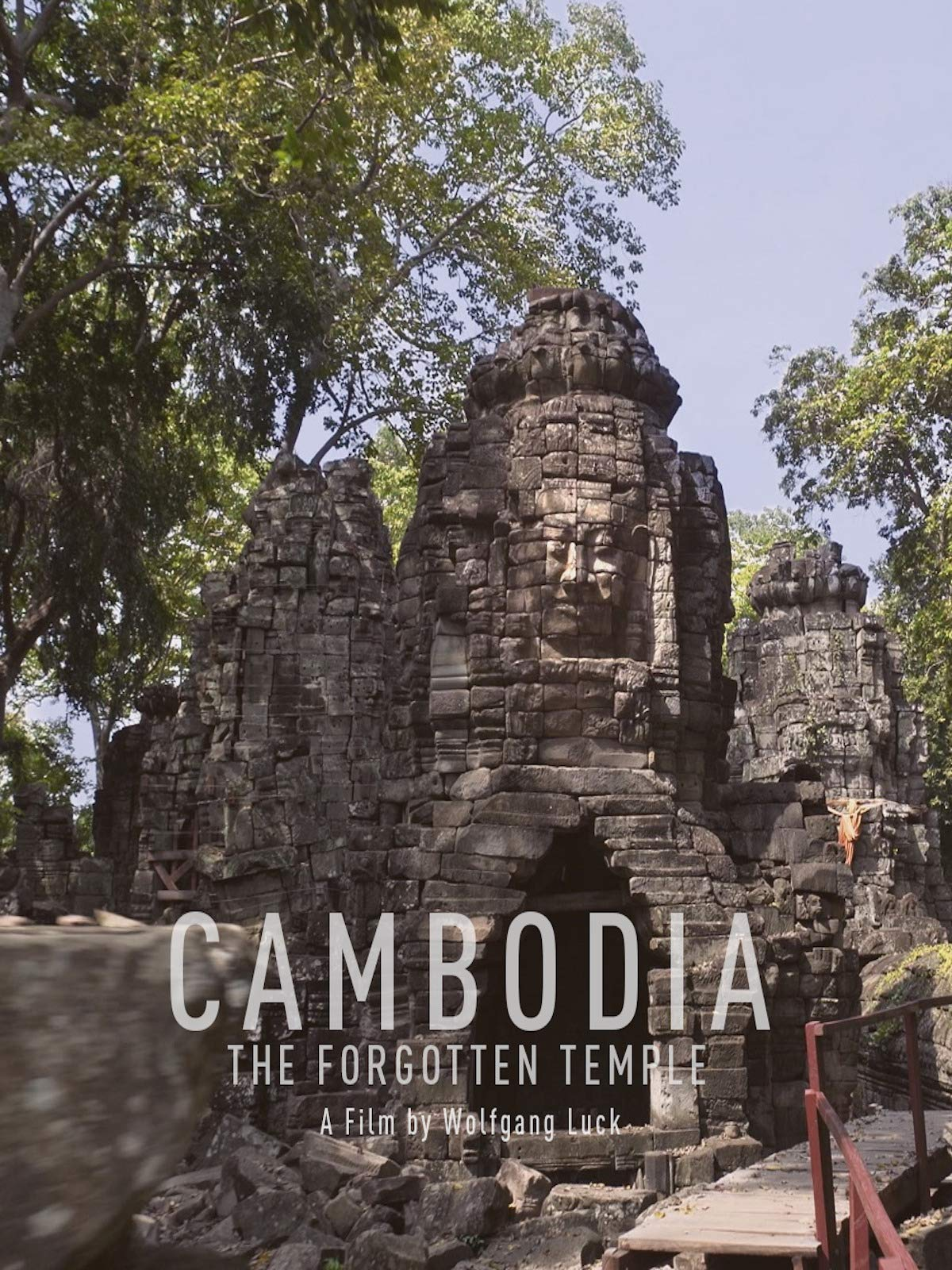 Cambodia: The Forgotten Temple