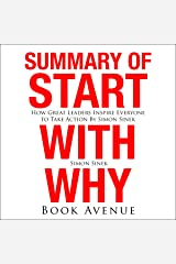Summary of Start with Why: How Great Leaders Inspire Everyone to Take Action by Simon Sinek Audible Audiobook
