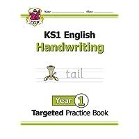 KS1 English Targeted Practice Book: Handwriting - Year 1 (CGP KS1 English)