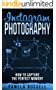Instagram Photography: The Importance of Lighting, Style, Composition, Focus and Creative Editing (Dominating The Instagram Game Book 3) (English Edition)