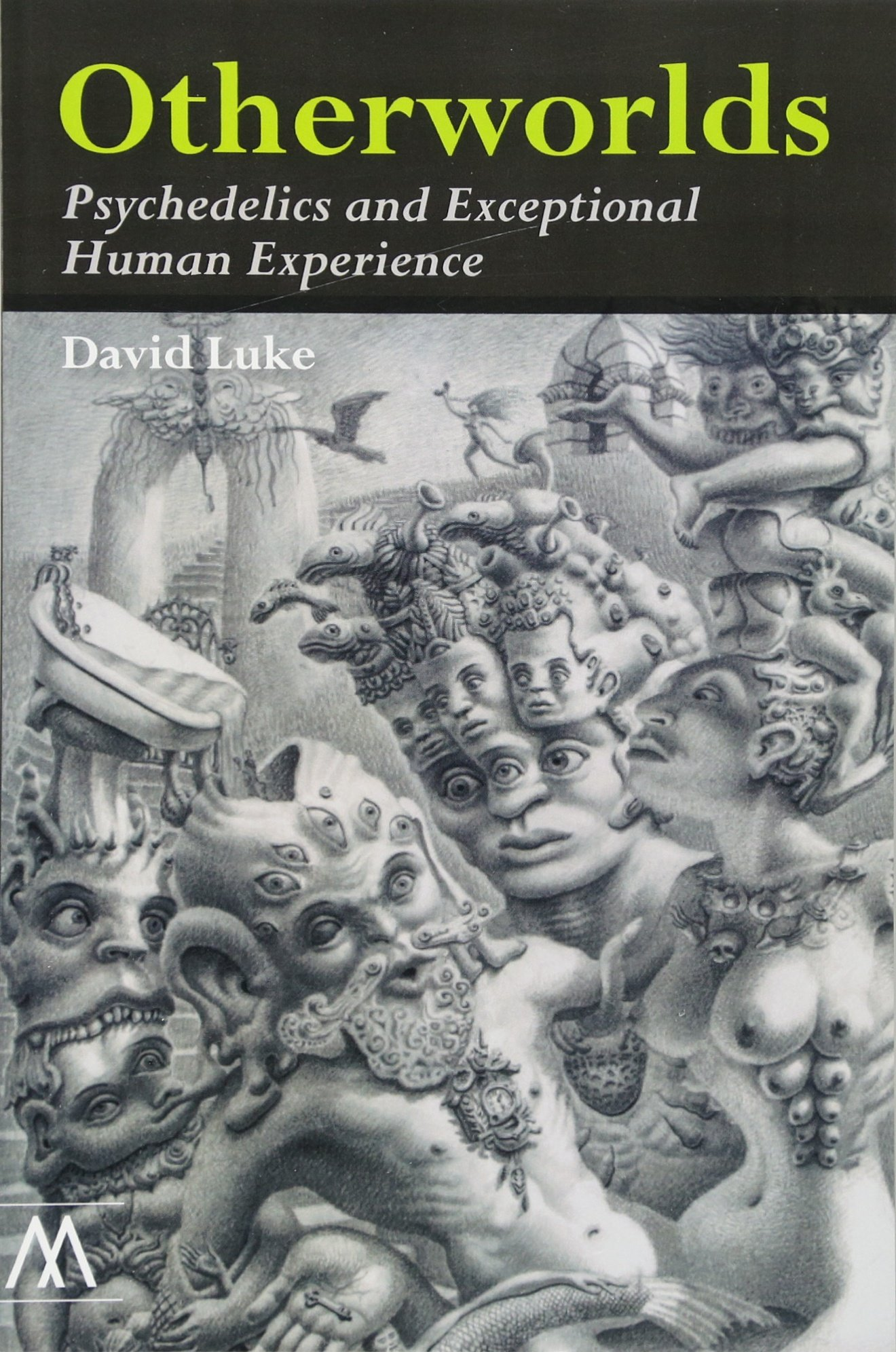 Image result for David Luke, Otherworlds: Psychedelics and Exceptional Human Experience,