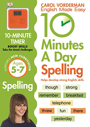 10 Minutes A Day Spelling KS1: Carol Vorderman (Carol Vorderman's English Made Easy)