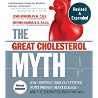 The Great Cholesterol Myth, Revised and Expanded: Why Lowering Your Cholesterol Won't Prevent Heart Disease--and the…