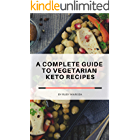 A Complete Guide To Vegetarian Keto Recipes: How to keto vegetarian recipes : Methods that Guarantee Results