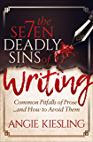 The Seven Deadly Sins of Writing: Common Pitfalls of Prose . . . and How to Avoid Them