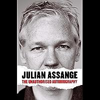 Julian Assange: The Unauthorised Autiobiography