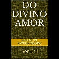 Do Divino Amor: Ser útil