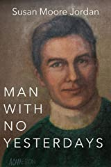 Man with No Yesterdays Kindle Edition