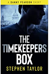 THE TIMEKEEPERS BOX: He took a souvenir...They want it back... (A Danny Pearson Thriller) Kindle Edition