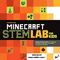 Unofficial Minecraft STEM Lab for Kids: Family-Friendly Projects for Exploring Concepts in Science, Technology…