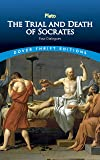 The Trial and Death of Socrates: Four Dialogues (Dover Thrift Editions)