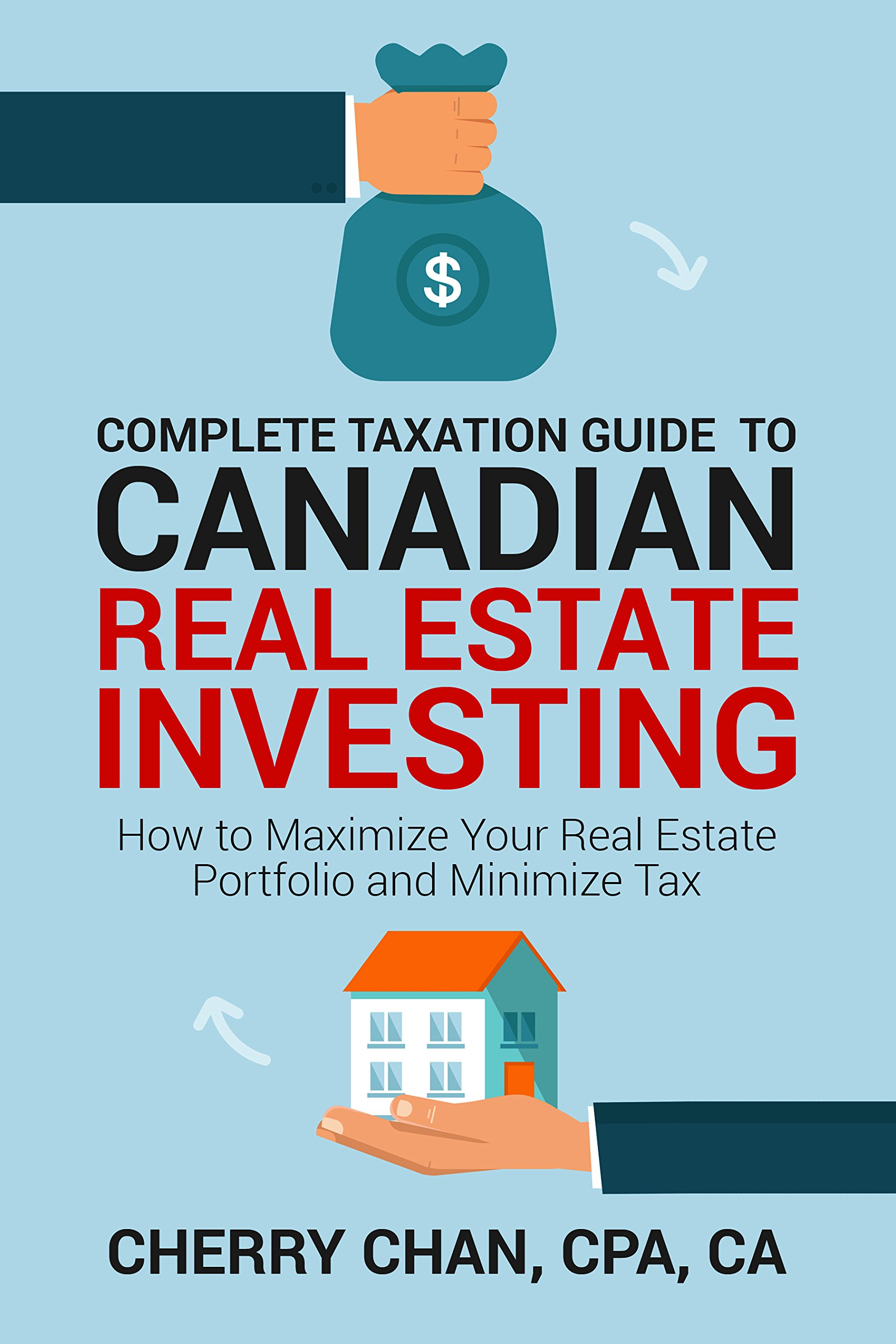 Complete Taxation Guide To Canadian Real Estate Taxation  How To Maximize Your Real Estate Portfolio And Minimize Tax  English Edition