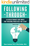 Following Through: A Revolutionary New Model for Finishing Whatever You Start (English Edition)