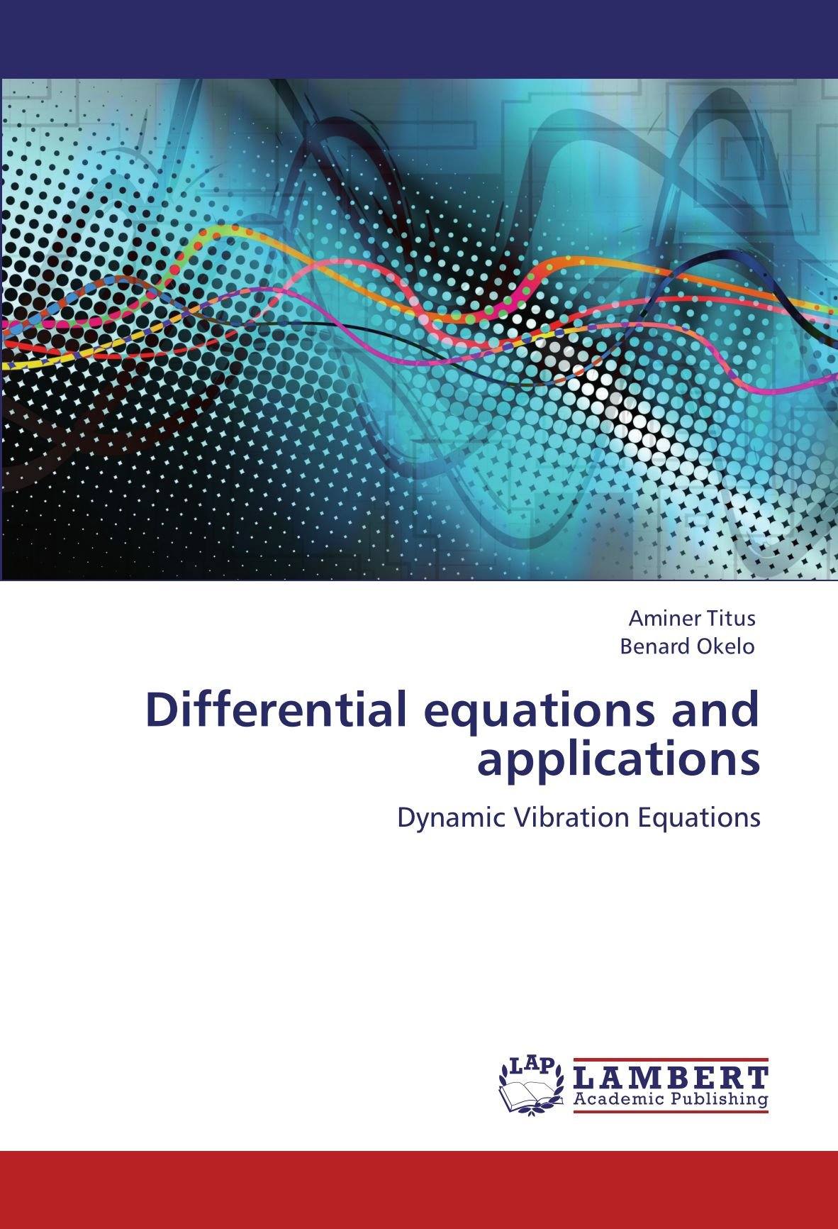 Differential equations and applications: Dynamic Vibration Equations
